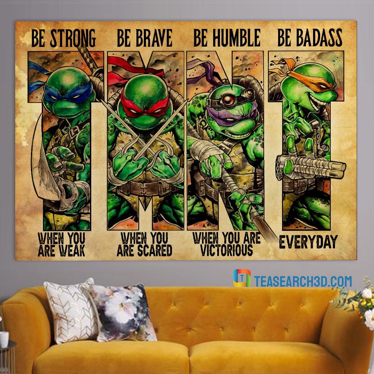Teenage Mutant Ninja Turtles be strong poster