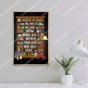 Badass version one does not stop buying books just because there is no more shelf space poster