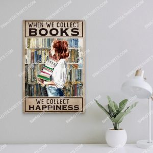 Badass version vintage girl when we collect books we collect happiness poster