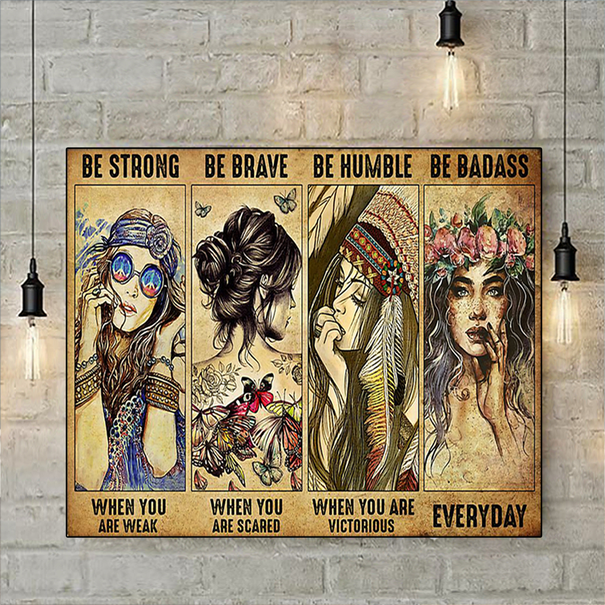 Be strong be brave be humble be badass hippie poster
