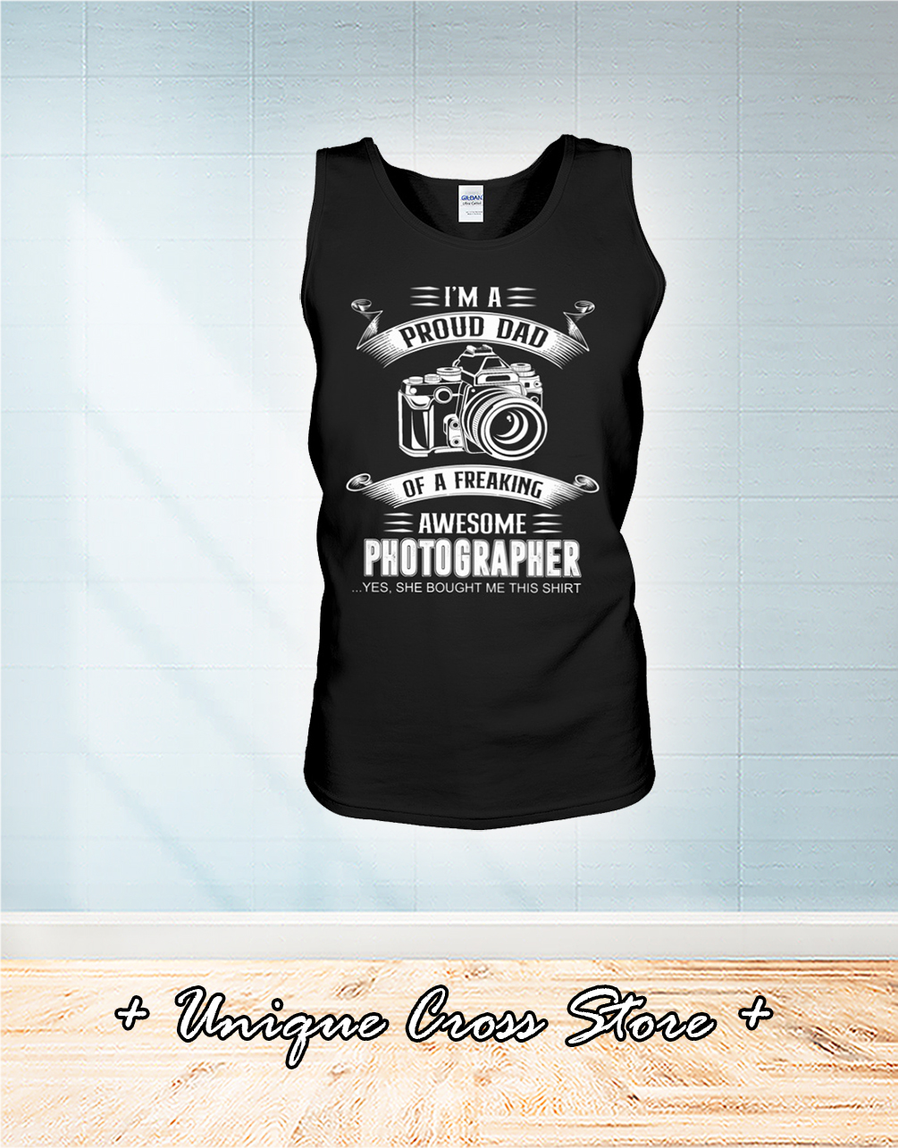 I'm A Proud Dad Of A Freaking Awesome Photographer Shirt