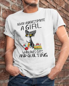 [Badass version mariashirts] never underestimate a girl who loves cats and quilting shirt