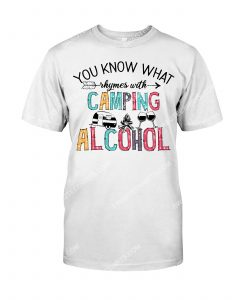 [Badass version mariashirts] you know that rhymes with camping alcohol shirt