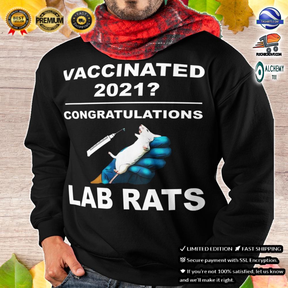 Anti Vaxxer Vaccinated 2021 congratulations lab rats shirt