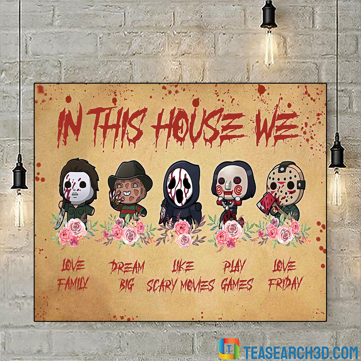 In this house we love family dream big like scary movies play games love friday poster