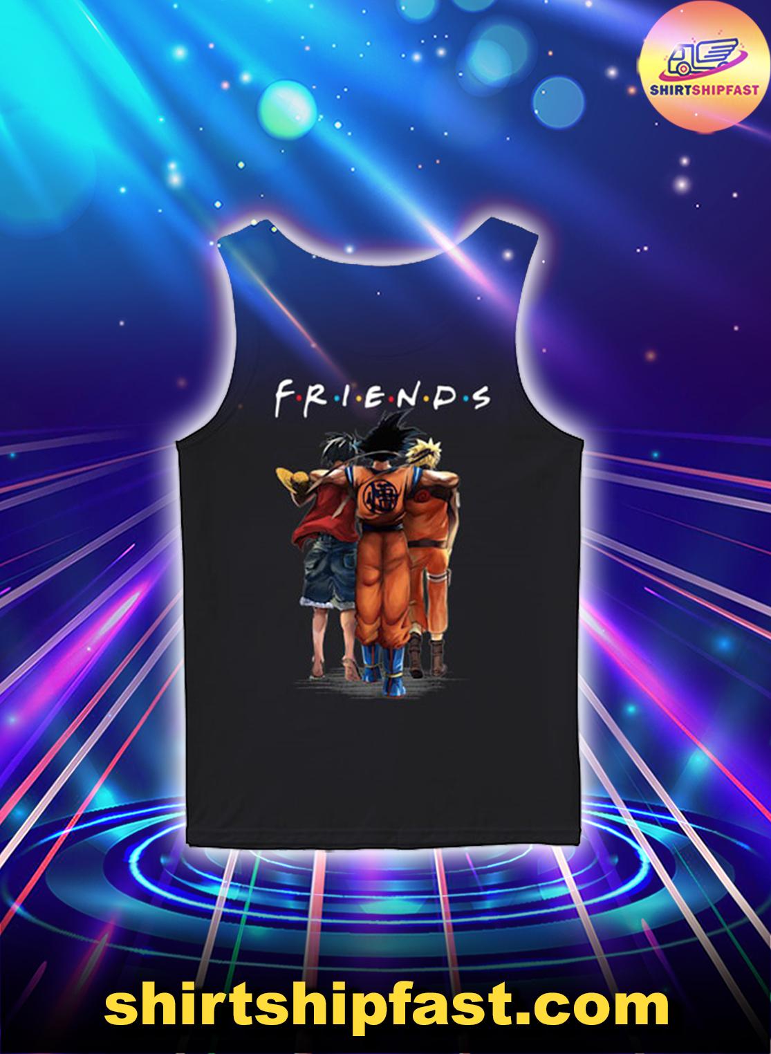 Friends Luffy Goku Naruto shirt, sweatshirt and long sleeve tee