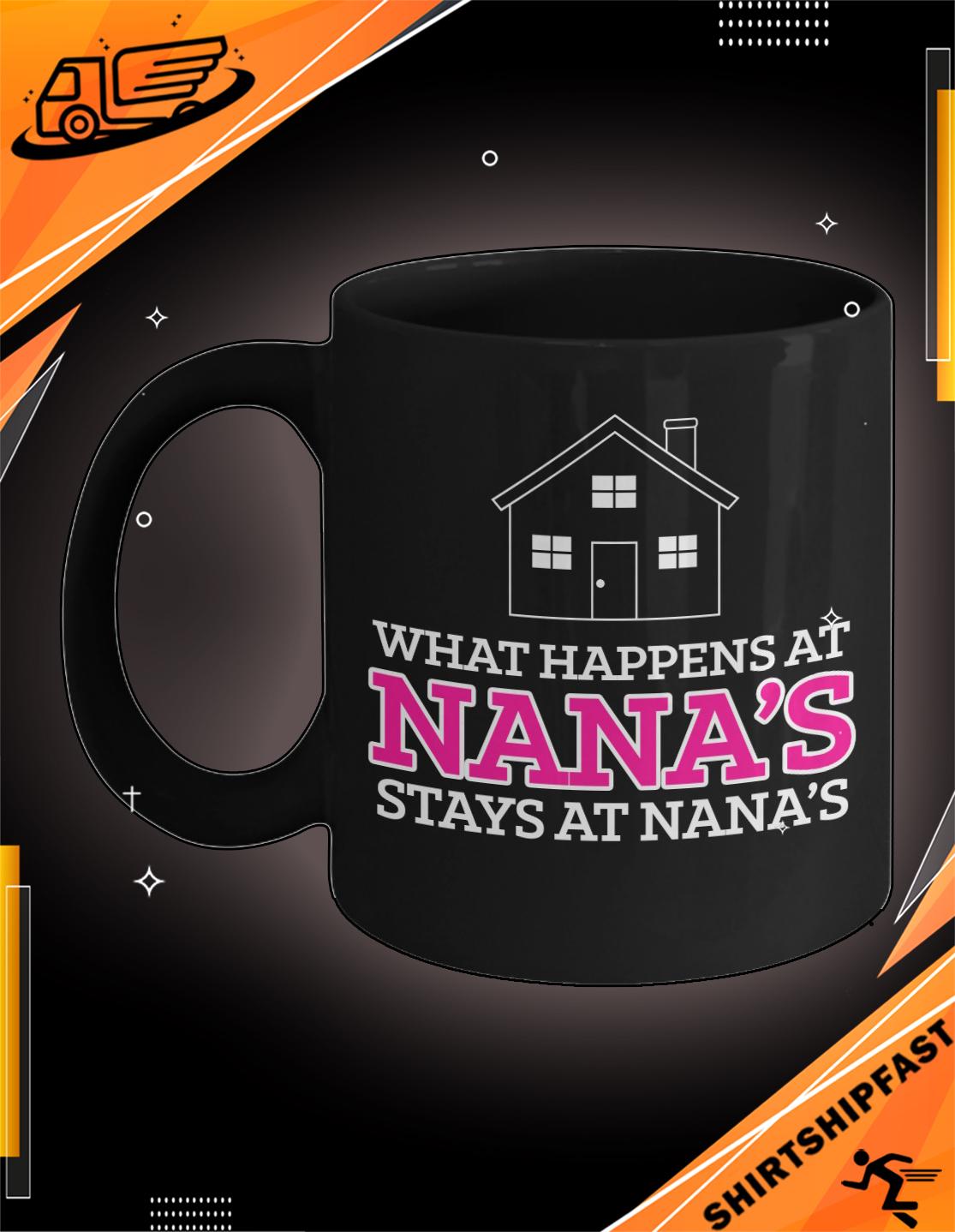 House What happens at Nana's stays at Nana's mug