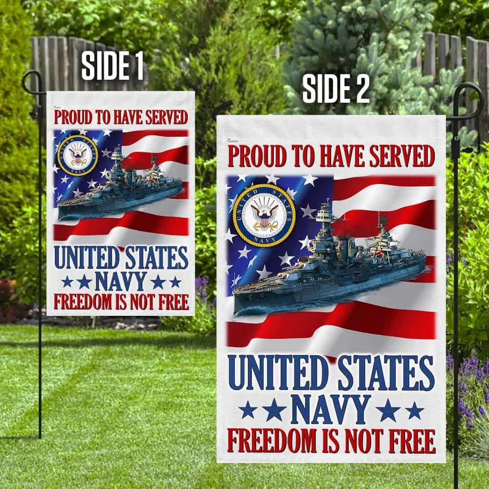 Proud To Have Served US Navy Freedom Is Not Free Flag