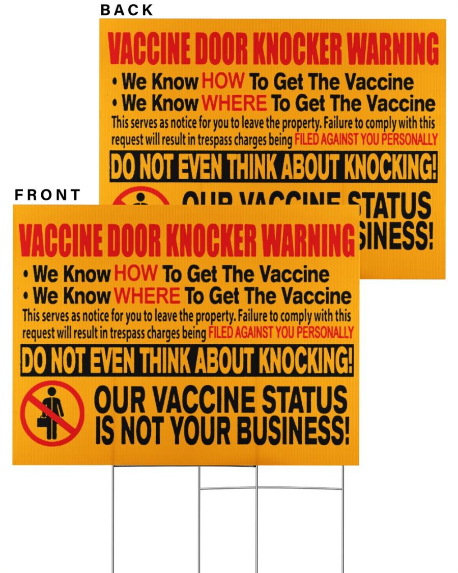 Vaccine door knocker warning our vaccine status is not your business yard sign